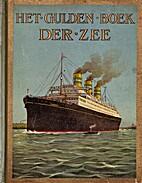 Het gulden boek der zee by J.W.J. Baron van…