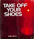 Take Off Your Shoes by Mark Link