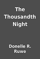 The Thousandth Night by Donelle R. Ruwe