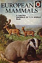 Mammals of the World: European Mammals by…