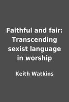 Faithful and fair: Transcending sexist…