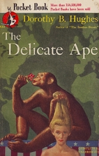 The Delicate Ape by Dorothy B. Hughes