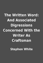 The Written Word: And Associated Digressions…