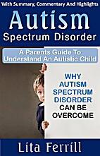 Autism Spectrum Disorder: A Parent's…