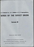 Birds of the Soviet Union: Volume 3 by G.P.…