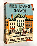 All Over Town by Carol Ryrie Brink