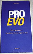 Pro Evolution: Guideline for an Age of Joy…