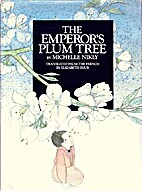 The Emperor's Plum Tree by Michelle Nikly