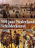 500 jaar Nederlandse schilderkunst by O. ter…