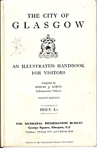 The City Of Glasgow: An Illustrated Handbook…