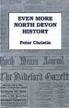 Even More North Devon History by Peter…
