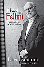 I peed on Fellini : recollections of a life…
