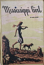 Mississippi girl, an autobiography by Anna…