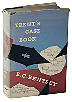 Trent's Case Book by E. C. Bentley