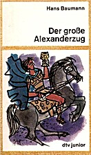 Alexander's Great March by Hans Baumann