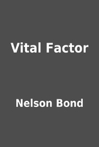 Vital Factor by Nelson Bond