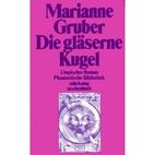 Die gläserne Kugel. Utopischer Roman. by…