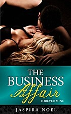 The Business Affair: Forever Mine by Jaspira…