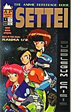 Setti: The Anime Reference Guide 1 by Ben…