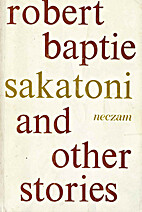 Sakatoni and other stories by Robert Baptie
