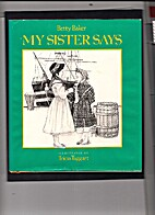 My Sister Says by Betty Baker