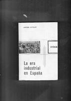 La era industrial en españa by Antoni…