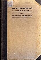 De Atjeh-oorlog deel 1 by E.S. de Klerck