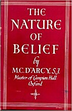 The nature of belief by Martin Cyril D'Arcy