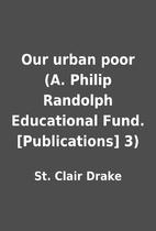Our urban poor (A. Philip Randolph…