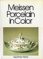 Antique porcelain in color: Meissen by Hugo…