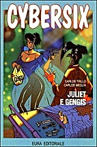Cybersix n. 33: Juliet e Gengis by Carlos…