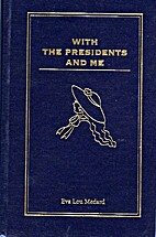 With the presidents and me by Eva Lou Medard