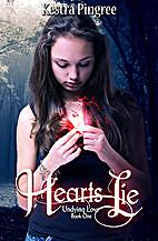 Hearts Lie by Kestra Pingree