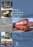 British Trolleybus Centenary 1911-2011 by…
