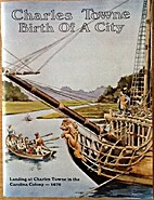 Charles Towne: Birth of a City by Warren…