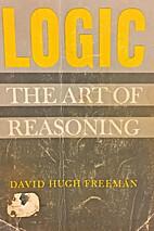 Logic: the art of reasoning by David Hugh…