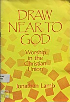 Draw Near to God - Worship in the Christian…