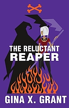 The Reluctant Reaper by Gina X. Grant