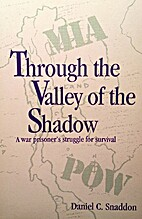 Through the Valley of the Shadow; A War…