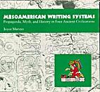 Mesoamerican Writing Systems: Propaganda,…