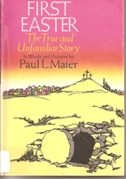First Easter : The True and Unfamiliar Story…