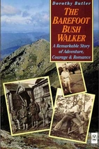 The Barefoot Bush Walker - A Remarkable…