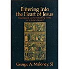 Entering Into the Heart of Jesus by George…