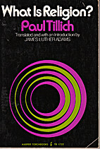 What Is Religion? by Paul Tillich