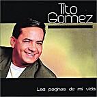 La paginas de mi vida by Tito Gómez