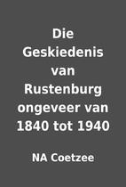 Die Geskiedenis van Rustenburg ongeveer van…