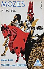 Mozes in Egypte by Manuel van Loggem