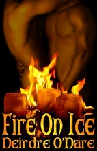 Fire on Ice by Deirdre O'Dare
