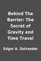 Behind The Barrier: The Secret of Gravity…