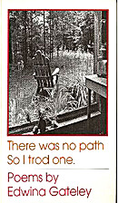 There Was No Path, So I Trod One.: Poems by…